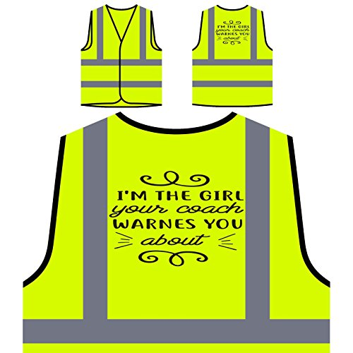 Ich Bin Das Mädchen Dein Trainer Personalisierte High Visibility Gelbe Sicherheitsjacke Weste t118v -