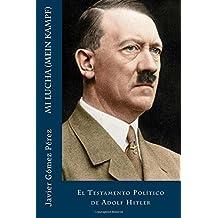 Mi Lucha (Mein Kampf): El Testamento Político de Adolf Hitler