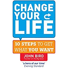 Change Your Life: 10 steps to get what you want
