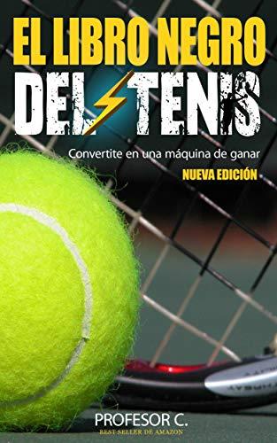 El libro negro del tenis recreativo: Convirtiendo jugadores ...