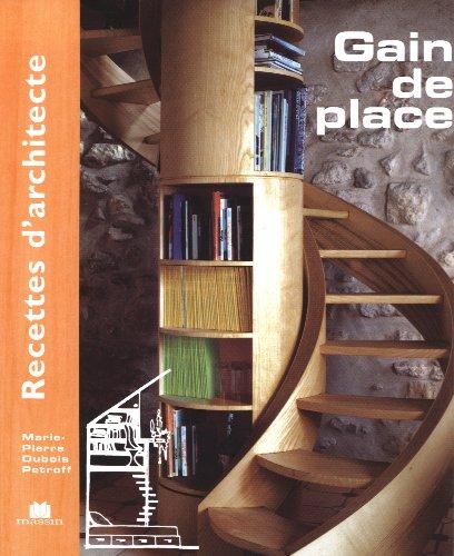 Recettes d'architecte - Gain de place par Marie-Pierre Dubois Petroff