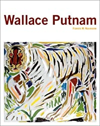 Wallace Putnam by Francis M. Naumann (2002-07-01)