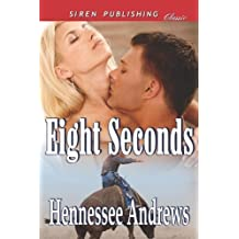 Eight Seconds (Siren Publishing Classic) by Andrews, Hennessee (2012) Paperback
