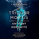 Trigger Mortis: A James Bond Novel