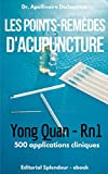 Point-Remède d'Acupuncture – Yong Quan Rn1: 500 Applications Cliniques