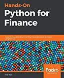 Hands-On Python for Finance: A practical guide to implementing financial analysis strategies using Python