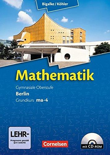 Bigalke/Köhler: Mathematik - Berlin - Ausgabe 2010: Grundkurs 4. Halbjahr - Band ma-4: Schülerbuch mit CD-ROM Mathematik 2010