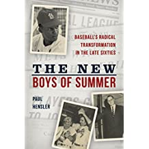 The New Boys of Summer: Baseball's Radical Transformation in the Late Sixties