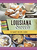 Louisiana Sweets: King Cakes, Bread Pudding and Sweet Dough Pie, 15 Historic Postcards (Postcards of America)