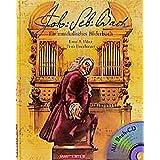 Johann Sebastian Bach (Musikalisches Bilderbuch mit CD)
