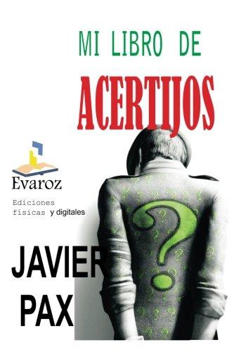Mi libro de acertijos por Javier Pax .