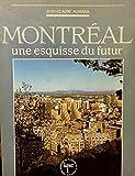 Montreal: Une esquisse du futur : essai (French Edition)