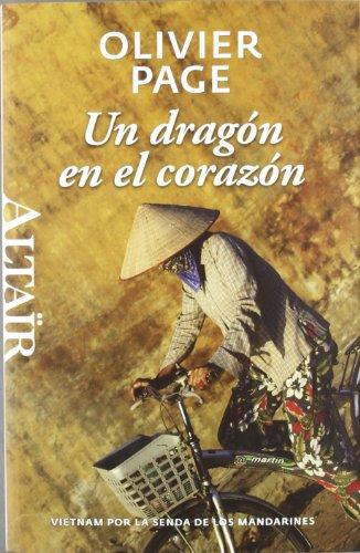 Un dragón en el corazón: Vietnam por la senda de los mandarines (Heterodoxos) por Olivier Page