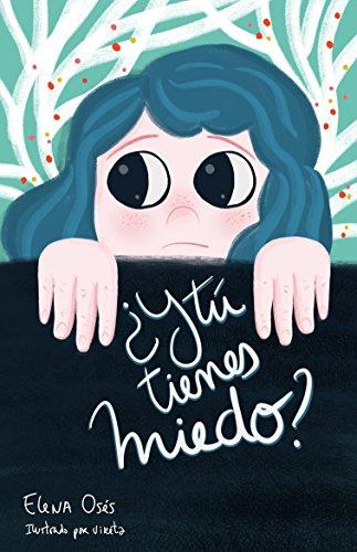 ¿Y tú tienes miedo? por Elena Osés