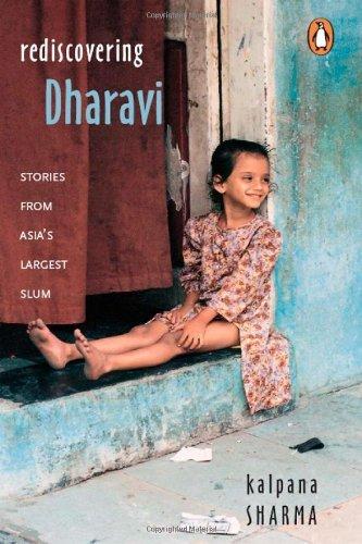 Rediscovering Dharavi: Written by Kalpana Sharma, 2003 Edition, Publisher: Penguin Books Australia [Paperback]