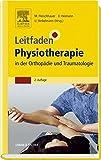 Leitfaden Physiotherapie in der Orthopädie und Traumatologie (2014-12-08)