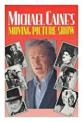 MICHAEL CAINE'S MOVING PICTURE: Or Not Many People Know This in the Movies