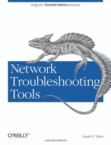 Network Troubleshooting Tools (O'Reilly System Administration) by Sloan, Joseph D (2001) Paperback