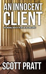 An Innocent Client: Joe Dillard #1 by Scott Pratt (2012-10-22)