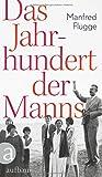 Das Jahrhundert der Manns von Manfred Flügge