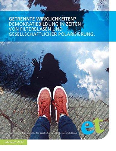 Getrennte Wirklichkeiten?: Demokratiebildung in Zeiten von Filterblasen und gesellschaftlicher Polarisierung