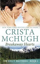 Breakaway Hearts (The Kelly Brothers) (Volume 2) by Crista McHugh (2014-01-28)