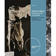 Culture and Values: A Survey of the Humanities, International Edition