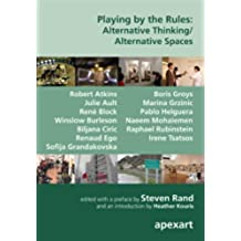 Playing by the Rules: Alternative Thinking/Alternative Spaces (English Edition)