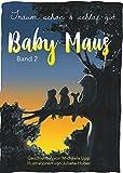 Baby Maus / Baby Mouse: Träum schön und schlaf gut / sleep well and nice dreams