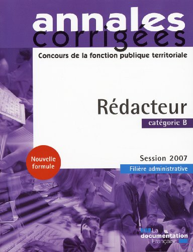Rédacteur 2007. Catégorie B - Filière administrative - Session 2007