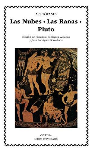 Las Nubes. Las Ranas. Pluto (Letras Universales) por Aristófanes