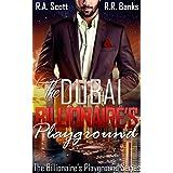 The Dubai Billionaire's Playground (The Alpha Billionaire's Playground Series Book 1) (English Edition)