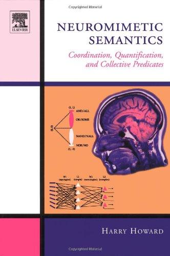 Neuromimetic Semantics: Coordination, quantification, and collective predicates