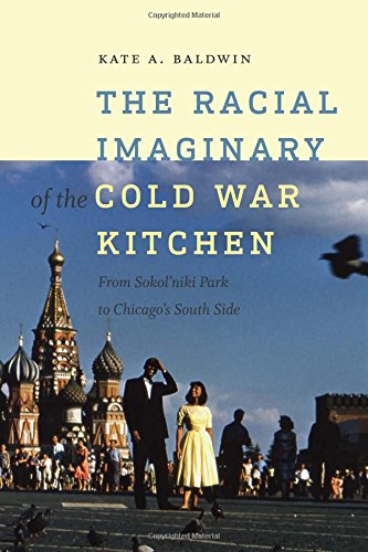 The Racial Imaginary of the Cold War Kitchen (Re-Mapping the Transnational: A Dartmouth Series in American)