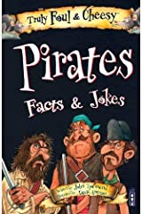 Truly Foul & Cheesy Pirates Facts and Jokes Book Paperback