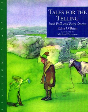 Tales for the telling : Irish folk and fairy stories