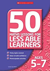 50 Maths Lessons for Less Able Learners Ages 5-7