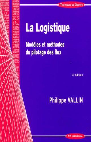 La Logistique : Modles et mthodes du pilotage des flux