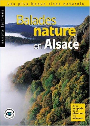 Balades nature en Alsace : Les Plus Beaux Sites naturels