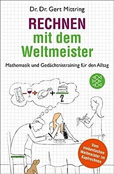 Rechnen mit dem Weltmeister: Mathematik und Gedächtnistraining für den Alltag (Fischer Taschenbibliothek)