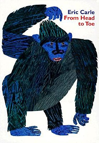 From Head to Toe Board Book por Eric Carle