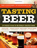 Tasting Beer: An Insider's Guide to the World's Greatest Drink by Mosher, Randy (2009) Paperback