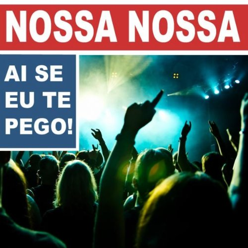 Nossa Nossa (Ai Se Eu Te Pego) [Single Version] - Michel Teló