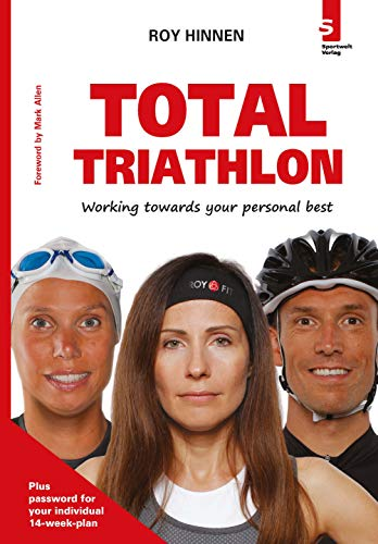 Triathlon Total: Workings towards your personal best (English Edition)