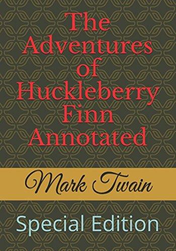 The Adventures of Huckleberry Finn Annotated: Special Edition (MT) por Mark Twain