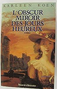 """Afficher """"L'Obscur miroir des jours heureux"""""""