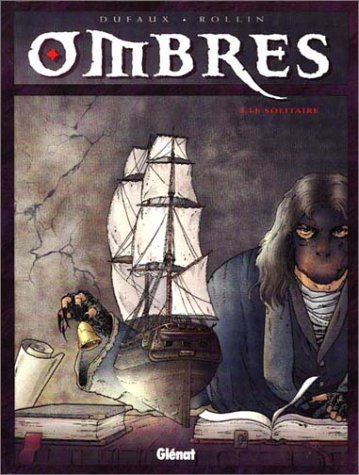 Ombres, tome I : Le Solitaire