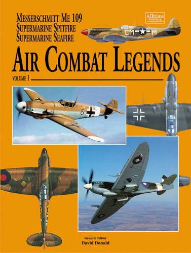 Air Combat Legends: Messerschmitt Bf 109, Supermarine Spitfire and Supermarine Seafire v.1: Vol 1