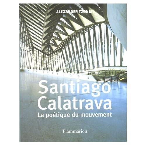 Santiago Calatrava : La poétique du mouvement