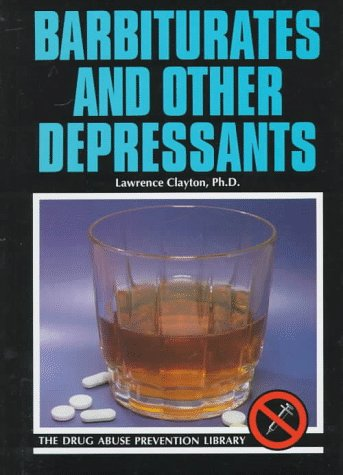 Barbiturates and Other Depressants (Drug Abuse Prevention Library)